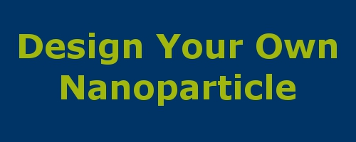 Design your own nanoparticle